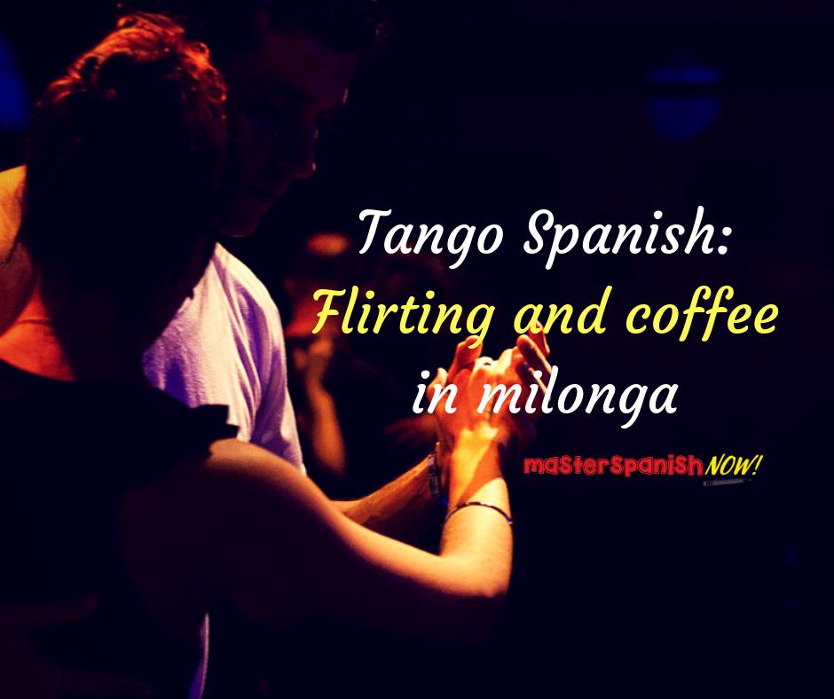 Tango Spanish Flirting Milinga
